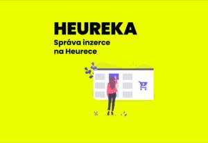 7553Správa inzerce na Heurece – zviditelnění vašeho e-shopu